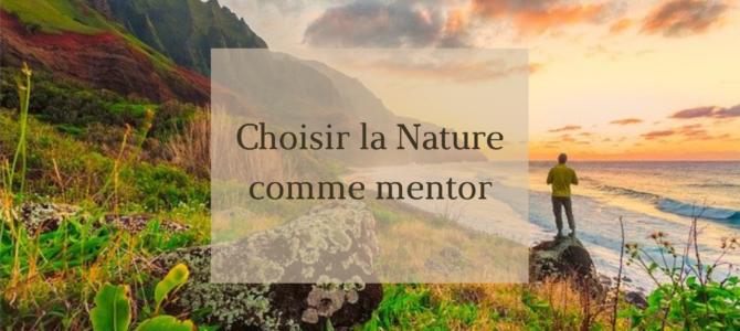 Choisir la Nature comme mentor